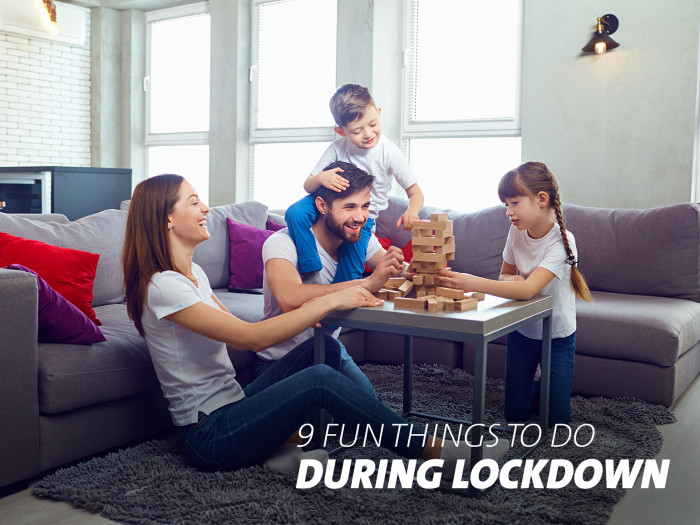 9 Fun Things To Do In A Total Lockdown